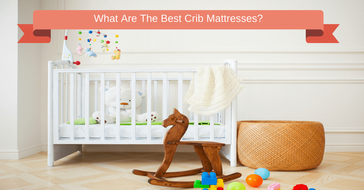 Best crib buying guide consumer reports - How to choose the right mattress small buying guide ...